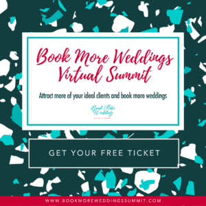 Get your free ticket to the Book More Weddings Summit!